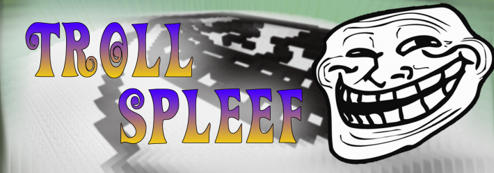 Středa 1.6. 2016 – Troll Spleef